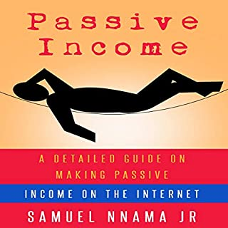 Passive Income: A Detailed Guide on Making Passive Income on the Internet cover art