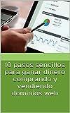 10 pasos sencillos para ganar dinero comprando y vendiendo dominios web