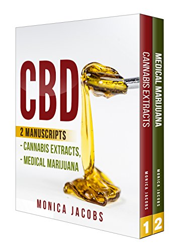CBD: 2 Manuscripts - Cannabis Extracts, Medical Marijuana (English Edition)