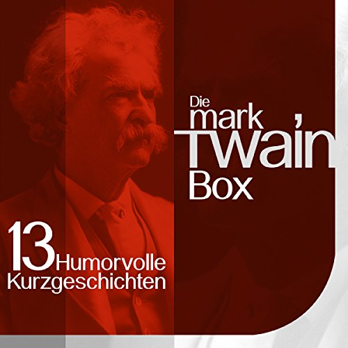 Die Mark Twain Box: 13 humorvolle Kurzgeschichten cover art