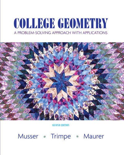 College Geometry: A Problem Solving Approach with Applications