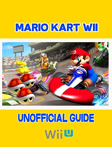 Mario Kart Wii: Unofficial Guide Wii , Cheats , Unlocks (Super Mario) (English Edition)