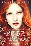 La rosa del drago (Le profezie della strega scalza Vol. 3)