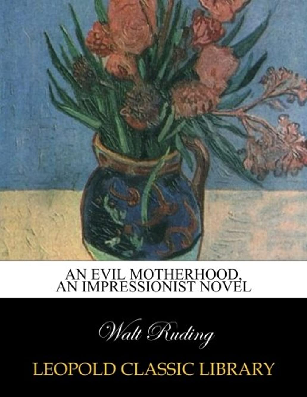 ロバサンダース汚染するAn evil motherhood, an impressionist novel