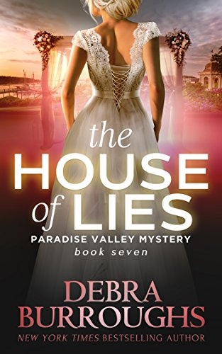 The House of Lies, Mystery with a Romantic Twist (Paradise Valley Mystery Series Book 7)
