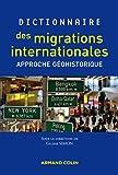 Dictionnaire des migrations internationales: Approche géohistorique