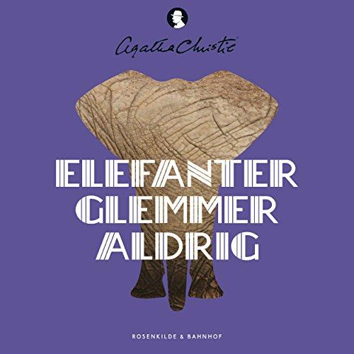 Elefanter glemmer aldrig audiobook cover art