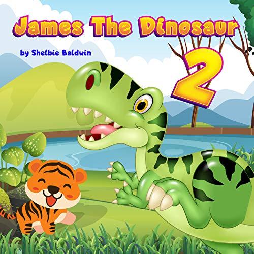 James the dinosaur 2: Tyrannosaurus Rex Bedtime story | Dinosaur Book for kids age 2-6 years old (English Edition)