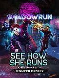 Shadowrun: See How She Runs: (A Shadowrun novella) (English Edition)