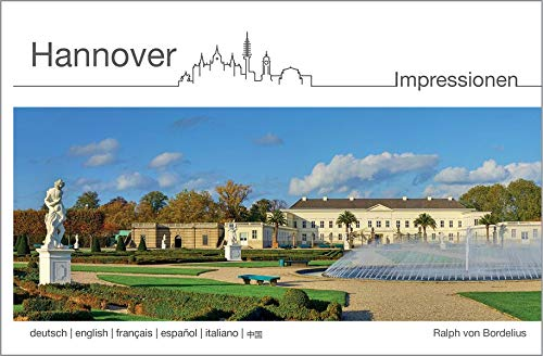 Hannover: Impressionen (Bildband-Reihe (mehrsprachig) / Impressionen)