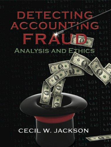 Detecting Accounting Fraud: Analysis and Ethics