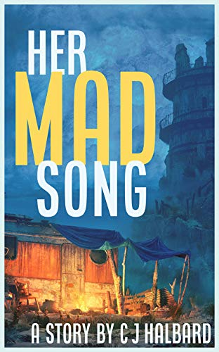 Her Mad Song (Project Tempest) by [C J Halbard, Dominik Zdenković, Kearin Armstrong]