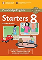 Cambridge English Young Learners 8 Starters Student's Book: Authentic Examination Papers from Cambridge English Language Assessment (Cambridge English: Young Learners)