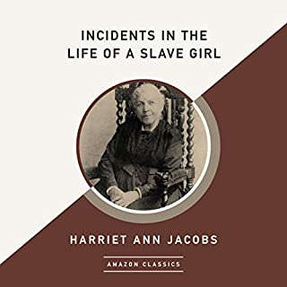 Incidents in the Life of a Slave Girl (AmazonClassics Edition) cover art