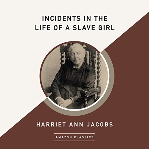 Incidents in the Life of a Slave Girl (AmazonClassics Edition) audiobook cover art