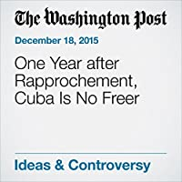 One Year after Rapprochement, Cuba Is No Freer's image