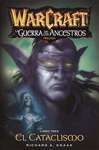 Warcraft. La guerra de los ancestros libro tres. Cataclismo