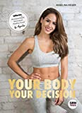 YOUR BODY, YOUR DECISION - Angelina Heger