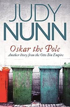 Oskar the Pole: The Second Story from the Otto Bin Empire by [Judy Nunn]