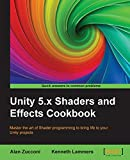 Unity 5.x Shaders and Effects Cookbook - Master the art of Shader programming to bring life to your Unity projects