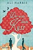 Der erste letzte Kuss: Roman (German Edition)