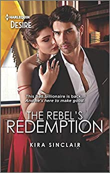 The Rebel's Redemption (Bad Billionaires) by [Kira Sinclair]
