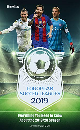European Soccer Leagues 2019: Everything You Need to Know About the 2019/20 Season (English Edition)