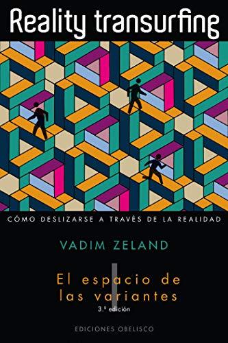 Reality Transurfing (vol. I - El espacio de las variantes) (PSICOLOGÍA) (Spanish Edition)