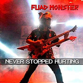 Never Stopped Hurting