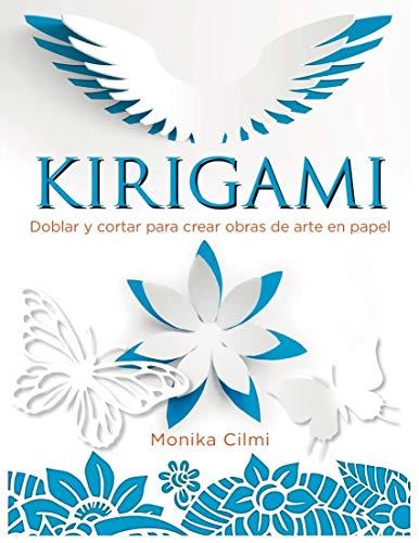 Kirigami. cortar y doblar Papel: Doblar y cortar para crear obras de arte en papel