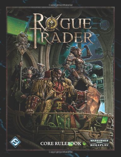 Rogue Trader Core Rulebook (Warhammer 40,000 Roleplay)