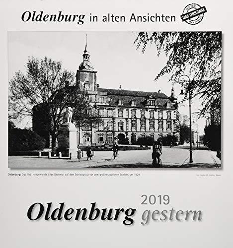 Oldenburg gestern 2019: Oldenburg in alten Ansichten