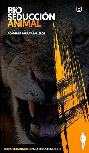 Academia para Caballeros: Bio Seducción Animal: Joey Palmer & Academia para Caballeros