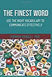 The finest word: Use the right vocabulary to...