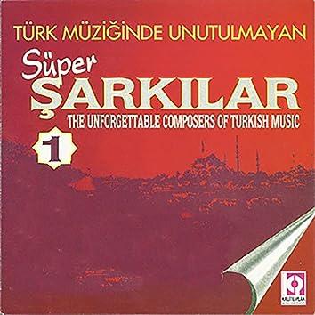 Türk Müziğinde Unutulmayan Süper Şarkılar, Vol.1