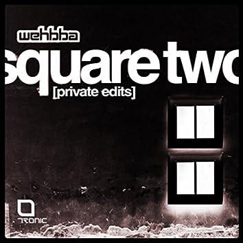 Square Two (Private Edits)