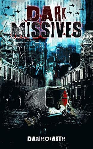 Dark Missives by [Dan Howarth]