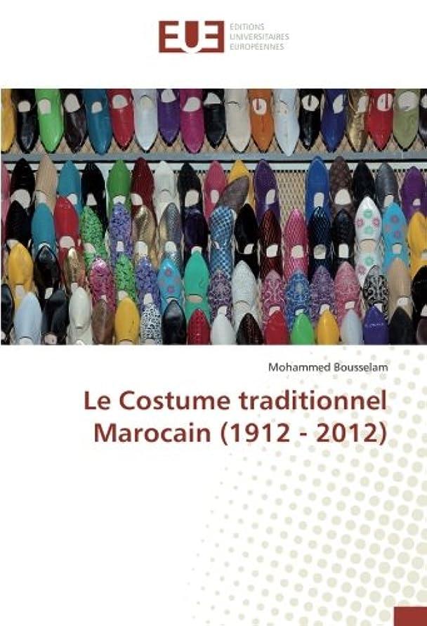 宇宙船シーケンス梨Le Costume traditionnel Marocain (1912 - 2012)