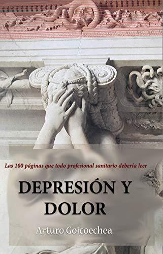 DEPRESIÓN Y DOLOR de [Arturo Goicoechea]