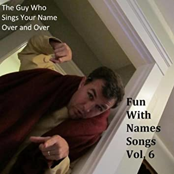 Fun With Names Songs, Vol. 6