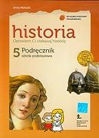 Opowiem Ci ciekawa historie 5 Historia Podrecznik