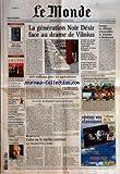 MONDE (LE) [No 18219] du 24/08/2003 - LA NOUVELLE - DE MICHEL BRAUDEAU - CLIN D'OEIL A SIMENON - MON CHIEN DIPLOMATIQUE - UN KIOSQUIER PARISIEN A PERDU SON CHIEN CAHIER - DE L'ETE - CENT ANS DE GONCOURT - LE REVE D'EDMOND - LE 21 DECEMBRE 1903, UN PARFAIT INCONNU EST LE PREMIER LAUREAT DU PRIX LITTERAIRE - JEU D'ENFANT - METEO ASTERIX - TEL QUE VOUS NE L'AVEZ JAMAIS VU - UNE HISTOIRE ORIGINALE DE RENE GOSCINNY ET ANDRE UDERZO TCHETCHENIE - REPORTAGE A GROZNY RWANDA