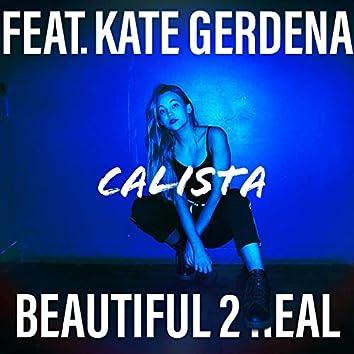 Beautiful 2 Real (feat. Kate Gerdena)