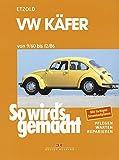 VW Käfer 9/60 bis 12/86: So wird's gemacht - Band 16