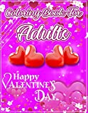 Coloring Book For Adult Happy Valentine's Day: An Adults Valentine's Beautiful Coloring Book Gift Idea For Grandparents, Old man & Adults. |8.5 x 11- ... (Fantasy Valentine activity Book For Adults)