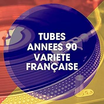 Tubes années 90 variété française