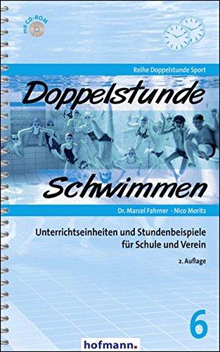 Doppelstunde Schwimmen: Unterrichtseinheiten und Stundenbeispiele für Schule und Verein (Doppelstunde Sport)