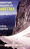 Mountain Walking in Austria: A Guide to 25 Mountain Groups in the Eastern Alps With 98 Walks Fully Described (Cicerone guides)