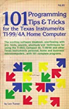 101 Programming Tips and Tricks for the Texas Instruments Ti-99/4a Home Computer