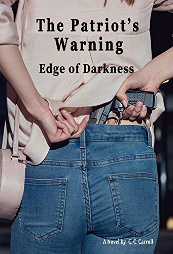 The Patriot's Warning: Edge of Darkness by [C. C. Carroll]